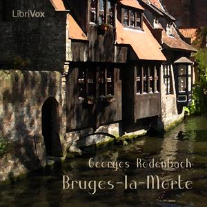 Bruges-la-Morte by Rodenbach, Georges