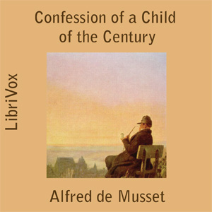 Confession of a Child of the Century, Th... by Musset, Alfred de