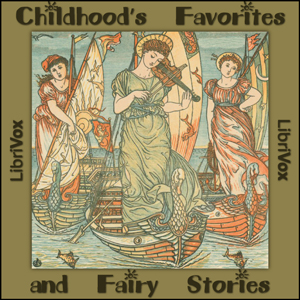 Childhood's Favorites and Fairy Stories by Various