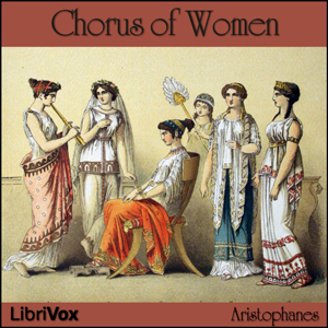 Chorus of Women by Aristophanes