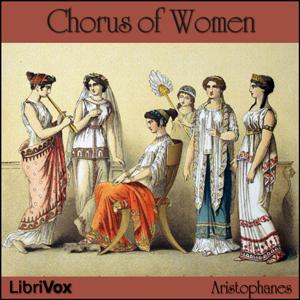 Chorus of Women by Aristophanes