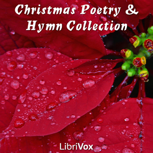 Christmas Poetry and Hymn Collection : C... Volume Chapter 08 Christmas Carol, A (Also Known As The Christ Child Lay on Mary'S Lap) by Various