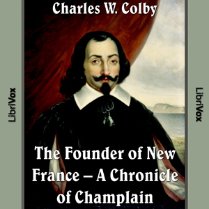 Chronicles of Canada Volume 03 - Founder... by Col, Charles W.