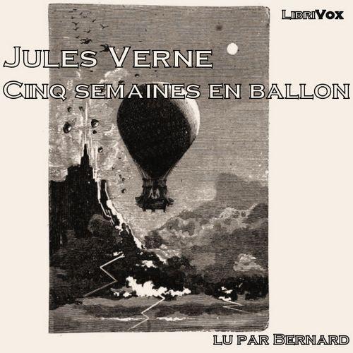 Cinq semaines en ballon by Verne, Jules