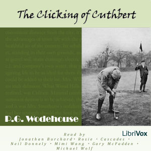 Clicking of Cuthbert, The by Wodehouse, P. G.