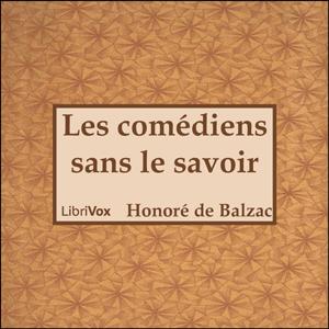 Comédie Humaine, La : Les Comédiens sans... by Balzac, Honoré de
