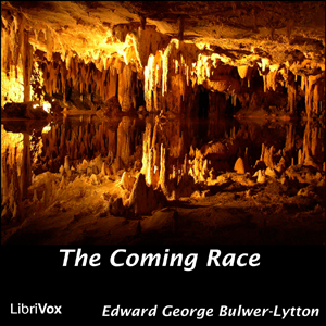 Coming Race, The by Bulwer-Lytton, Edward George