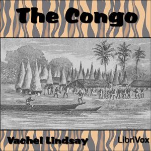 Congo, The by Lindsay, Vachel