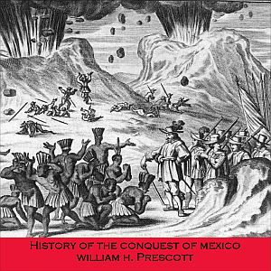 History of the Conquest of Mexico by Prescott, William H