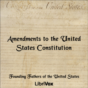 Amendments to the United States Constitu... by United States, Founding Fathers of the