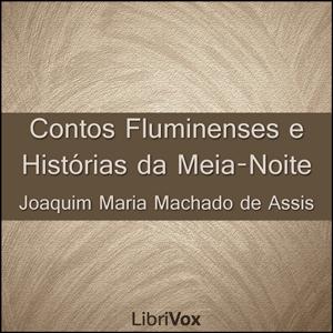 Contos Fluminenses e Histórias da Meia-N... by Machado de Assis, Joaquim Maria