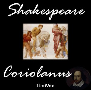 Coriolanus by Shakespeare, William