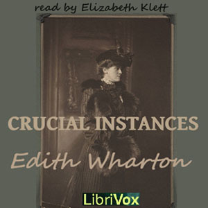 Crucial Instances by Wharton, Edith