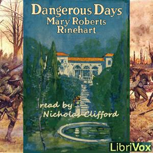 Dangerous Days by Rinehart, Mary Roberts