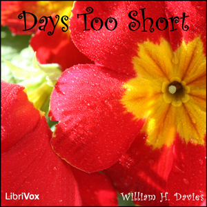Days Too Short by Davies, W. H.
