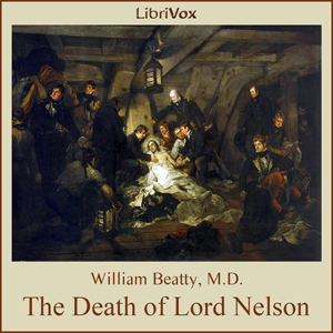 Death of Lord Nelson, The by Beatty, William, M.D.