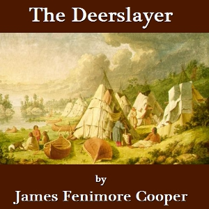 Deerslayer, The by Cooper, James Fenimore