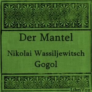 Mantel, Der by Gogol, Nikolai Vasilievich