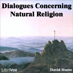 Dialogues Concerning Natural Religion : ... Volume Chapter 08 - Dialogues Concerning Nat by Hume, David