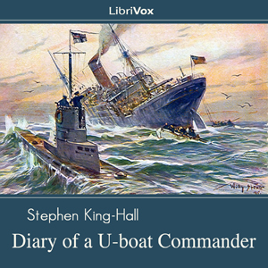 Diary of a U-boat Commander by King-Hall, Stephen, Sir