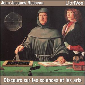 Discours sur les sciences et les arts by Rousseau, Jean-Jacques