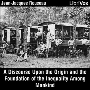 Discourse Upon the Origin and the Founda... by Rousseau, Jean-Jacques