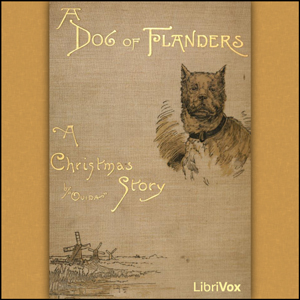 Dog of Flanders, A by Ouida