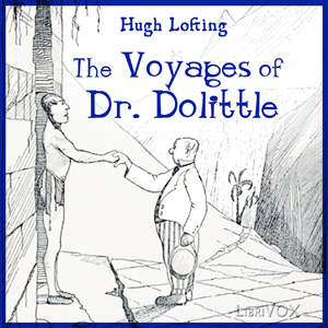 Voyages of Doctor Dolittle, The by Lofting, Hugh
