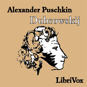 Dubrowskij : Chapter 13 - Dubrowskij Volume Chapter 13 - Dubrowskij by Pushkin, Alexander
