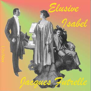 Elusive Isabel by Futrelle, Jacques