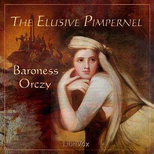 Elusive Pimpernel, The by Orczy, Emmuska, Baroness