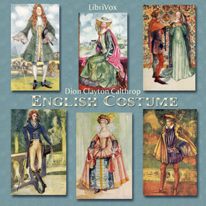 English Costume by Calthrop, Dion Clayton