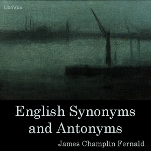 English Synonyms and Antonyms by Fernald, James Champlin