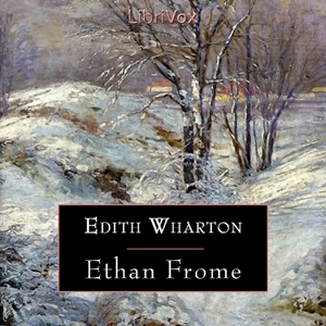 Ethan Frome by Wharton, Edith