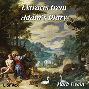 Extracts from Adam's Diary by Twain, Mark
