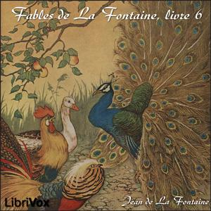 Fables de La Fontaine, livre 06 by La Fontaine, Jean de