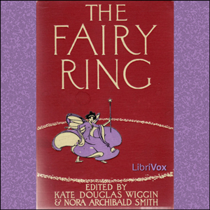 Fairy Ring, The by Wiggin, Kate Douglas
