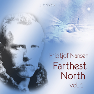 Farthest North, Volume I by Nansen, Fridtjof