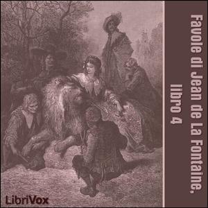Favole di Jean de La Fontaine: Libro 04 by La Fontaine, Jean de
