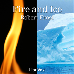 Fire and Ice by Frost, Robert