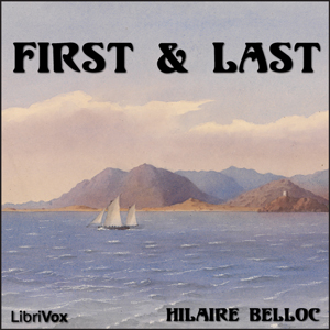 First and Last by Belloc, Hilaire