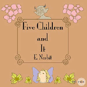 Five Children and It by Nesbit, E. (Edith)