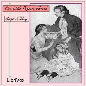 Five Little Peppers Abroad by Sidney, Margaret