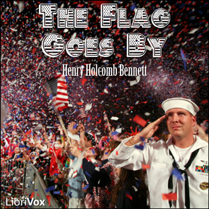 Flag Goes By, The by Bennett, Henry Holcomb