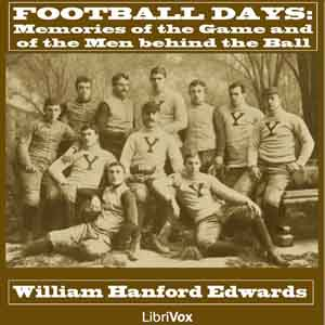 Football Days: Memories of the Game and ... by Edwards, William Hanford