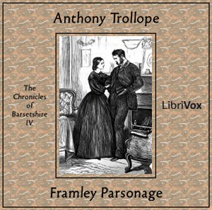 Framley Parsonage by Trollope, Anthony