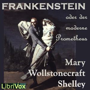 Frankenstein oder der moderne Prometheus by Shelley, Mary Wollstonecraft