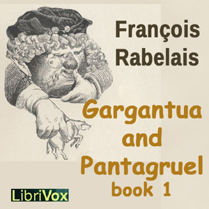 Gargantua and Pantagruel by Rabelais, François