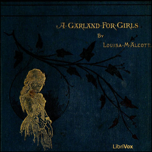 Garland for Girls, A by Alcott, Louisa May