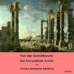 Von der Gemüthsruhe by Seneca, Lucius Annaeus
